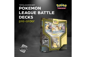 Pokemon League Battle Decks Available to Pre-Order!!!