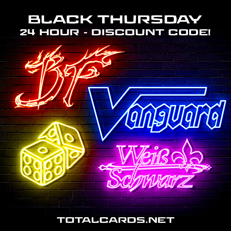 Get 6% Discount on Cardfight, Buddyfight, Weiss Schwarz and Board Games for Black Thursday!!