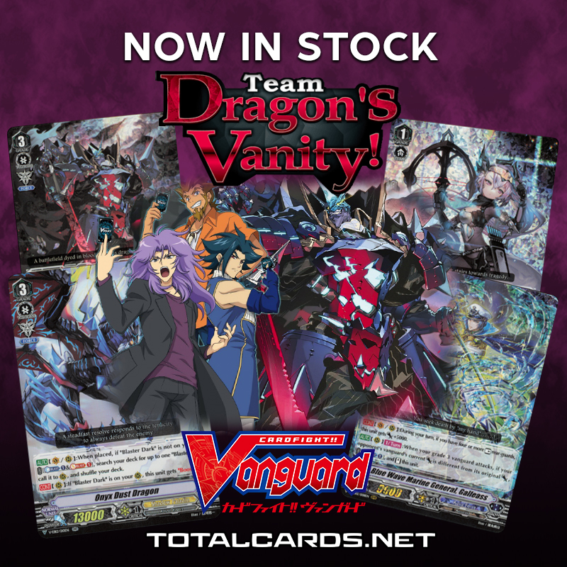 Cardfight! Vangard Team Dragon's Vanity! Single Cards Now Available!!!