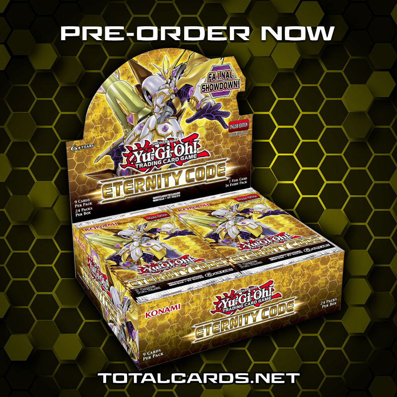 Yu-Gi-Oh! Eternity Code Booster Box Now Available to Pre-Order!!!
