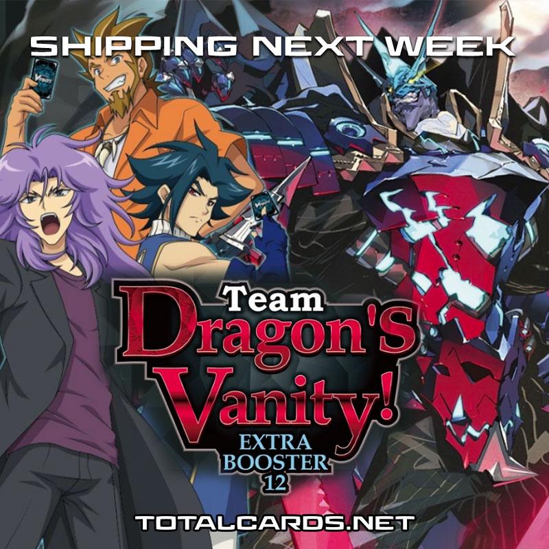 Cardfight!! Vanguard V - Team Dragon's Vanity is Shipping Next Week!!!